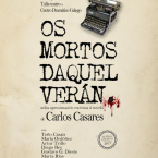 Carlos Casares; cunha aproximación escénica á súa novela, Os mortos daquel verán